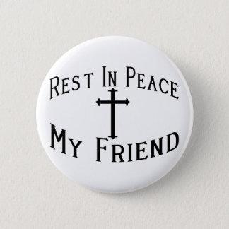 RIP mein Freund Runder Button 5,7 Cm