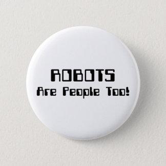 ROBOTER sind Leute auch! Runder Button 5,1 Cm