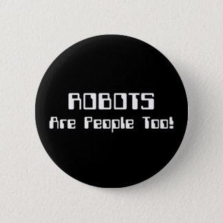 ROBOTER sind Leute auch! Runder Button 5,7 Cm
