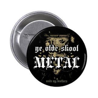"""Rock=Life """"YE Olde Skool Metall"""" MetallAbzeichen Runder Button 5,7 Cm"""