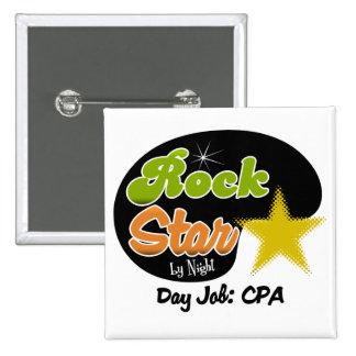 Rockstar bis zum Nacht - Tagesjob CPA Quadratischer Button 5,1 Cm