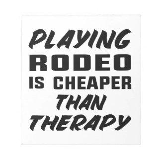 Rodeo zu spielen ist billiger als Therapie Notizblock