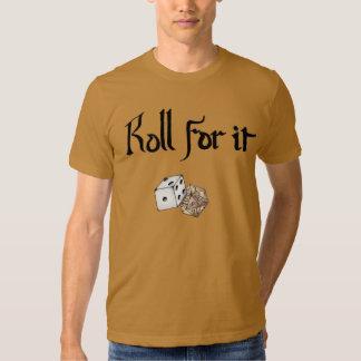 Rolle für sie! (Kerker und Drachen inspiriert) Shirts