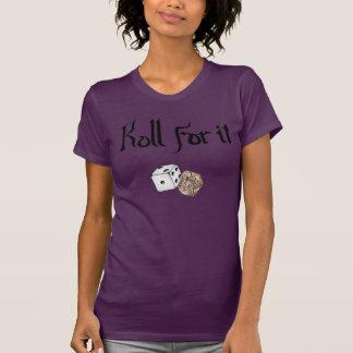 Rolle für sie! (Kerker und Drachen inspiriert) T Shirts