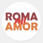 Roma mi amor Rom meine Liebe rome my love Runder Aufkleber