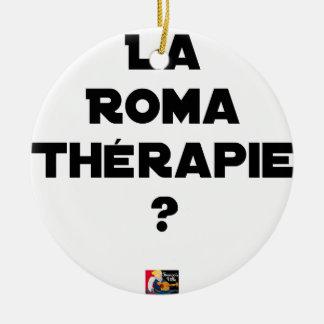 Roma Therapie - Wortspiele - Francois Ville Keramik Ornament