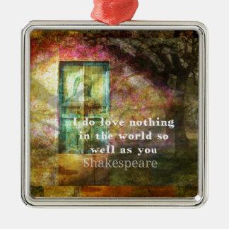ROMANTISCHES William- ShakespeareLiebe-Zitat Silbernes Ornament
