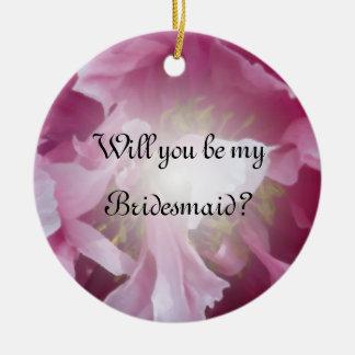 Rosa Pfingstrose sind Sie meine Brautjungfer Keramik Ornament