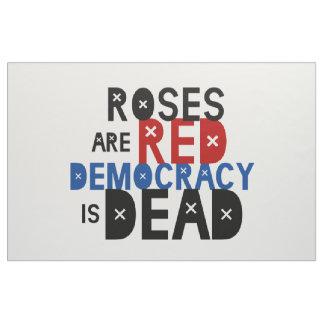 Rosen sind rot, Demokratie ist tot Stoff