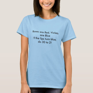 Rosen sind, Veilchen sind BlueIf rot, welches die T-Shirt