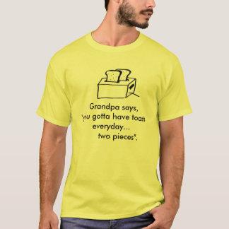 """rösten Sie, sagt Großvater, """"Sie erhielten, T-Shirt"""