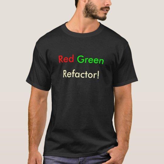 Rotes grünes Refactor! T-Shirt