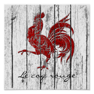Rouge Le Coq der rote Hahn verwitterte Holz Poster
