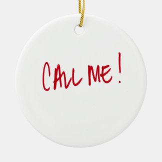 Rufen Sie mich an Rundes Keramik Ornament