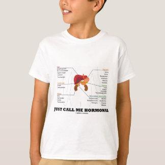 Rufen Sie mich einfach hormonales endokrines T-Shirt