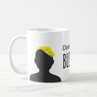 Rufen Sie mich nicht Blondie an Tasse