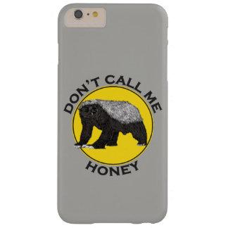 Rufen Sie mich nicht Honig, Barely There iPhone 6 Plus Hülle