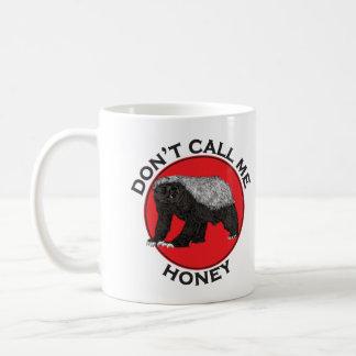 Rufen Sie mich nicht Honig, Honig-Dachs-rote Kaffeetasse