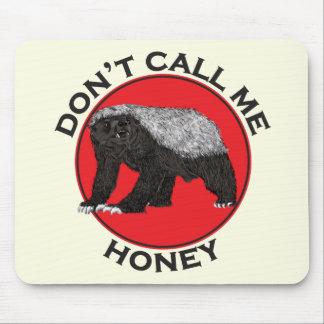 Rufen Sie mich nicht Honig, Honig-Dachs-rote Mousepad