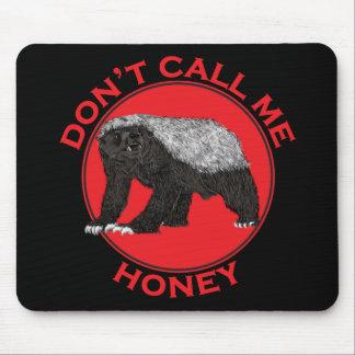 Rufen Sie mich nicht Honig, Honig-Dachs-rote Mousepads