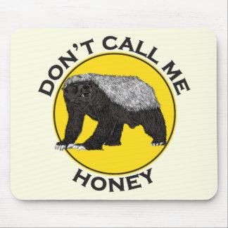 Rufen Sie mich nicht Honig, Mousepad