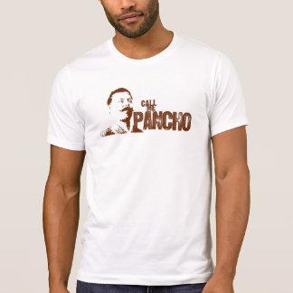 Rufen Sie mich Pancho an T-Shirt
