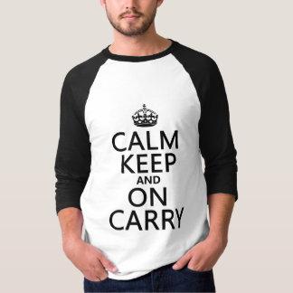 Ruhe behalten und auf Carry - alle Farben T-Shirt