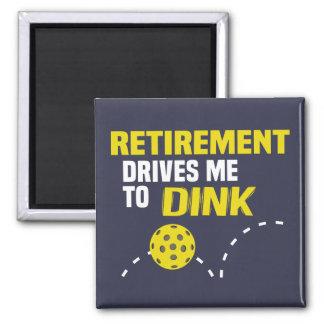 """Ruhestand fährt mich zu Dink"" Pickleball Magneten Quadratischer Magnet"