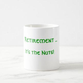 Ruhestand… ist es die Nüsse! Kaffeetasse
