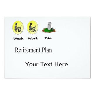 Ruhestandsplan: Arbeit, Arbeit, sterben Einladung