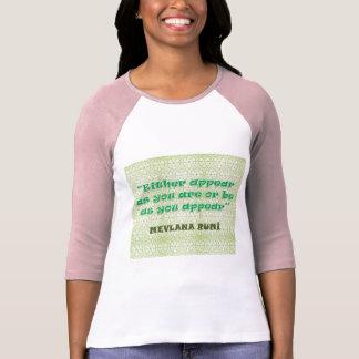 RUMI: ENTWEDER ERSCHEINEN SIE, WIE SIE SIND ODER T-Shirt