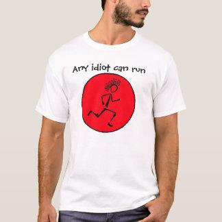 ! run078, jeder möglicher Idiot kann laufen T-Shirt