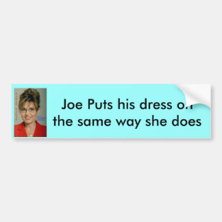 s palin V präsidential, Joe setzt sein Kleid auf Autoaufkleber