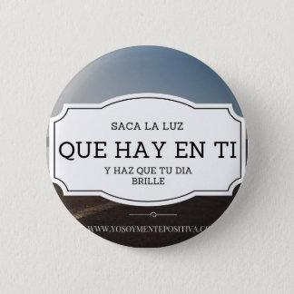 Saca La Luz que Heu-en-Ti Frase Runder Button 5,1 Cm