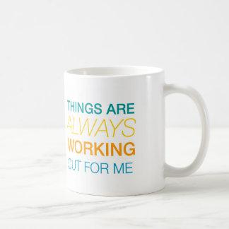 Sachen arbeiten immer für mich aus kaffeetasse