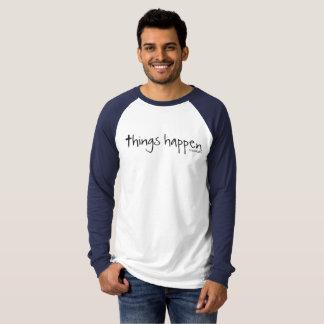Sachen geschehen - haben Sie Glauben T-Shirt