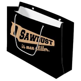 Sägemehl ist Mann-Glitter-Holzbearbeitungs-Humor Große Geschenktüte
