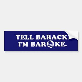 Sagen Sie Barack, das ich BAROKE. bin Autoaufkleber