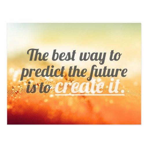 Sagen Sie die Zukunft - motivierend Zitat voraus Postkarte