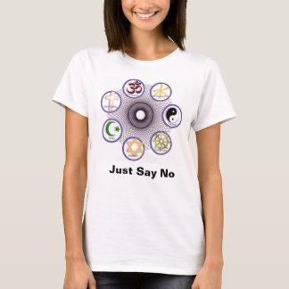 Sagen Sie einfach nein T-Shirt