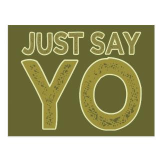 Sagen Sie einfach YO Gewohnheitspostkarte Postkarte
