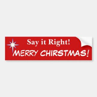 Sagen Sie es rechte frohe Weihnachten und Geburt Autoaufkleber