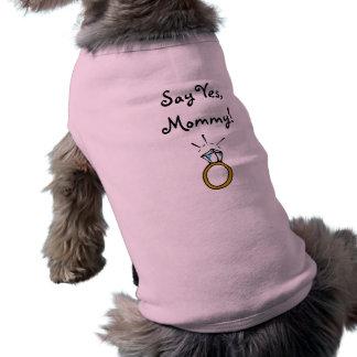 Sagen Sie ja, Mama! Verfolgen Sie T - Shirt Ärmelfreies Hunde-Shirt