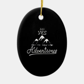 Sagen Sie ja zu den neuen Abenteuern Keramik Ornament