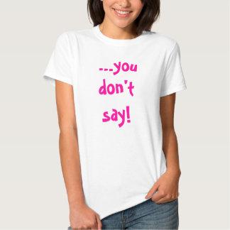 … sagen Sie nicht! Hemd