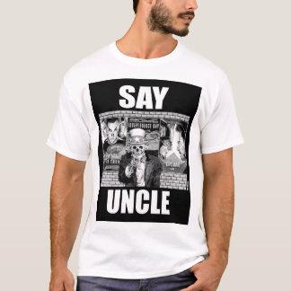 Sagen Sie Onkel T-Shirt