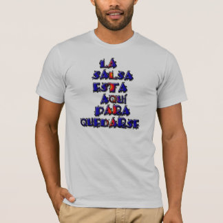 Salsa ist hier zu bleiben T-Shirt
