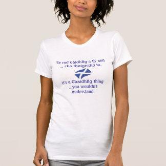 """Saltire, """"Se rud Gaidhlig ein Th"""" Ann… cha THU… T-Shirt"""