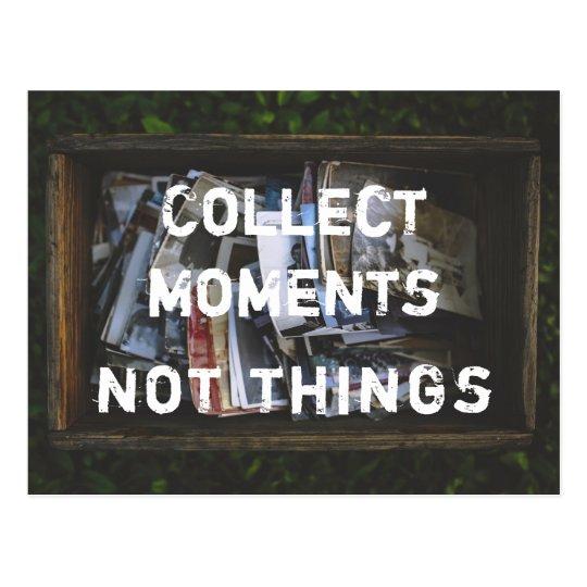 Sammle Momente, nicht Dinge Postkarte