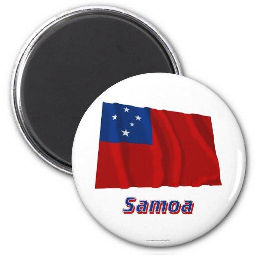 Samoa-Inseln wellenartig bewegende Flagge mit Name Magnete